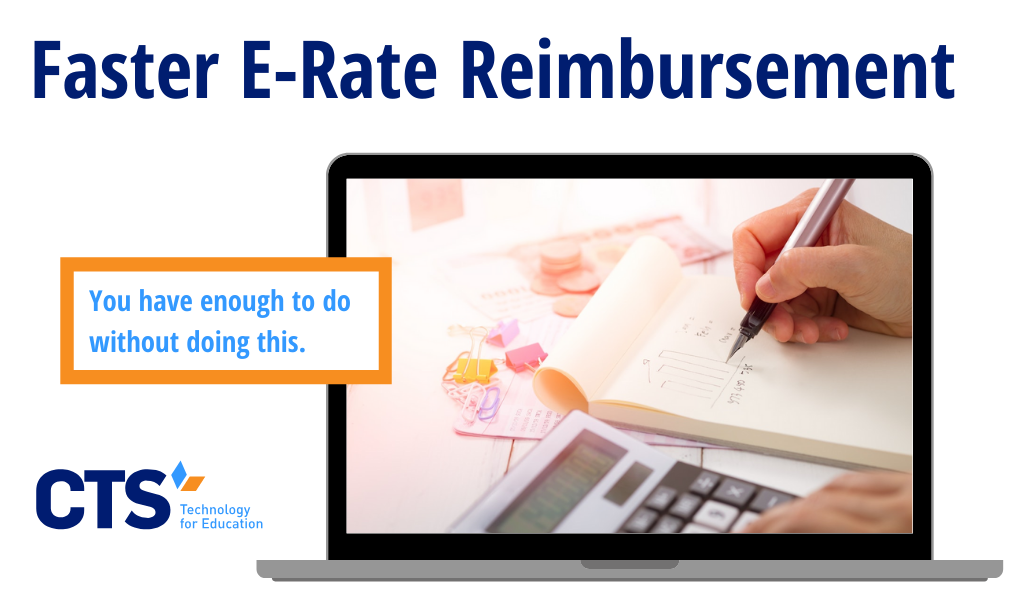 Expedite E-rate Reimbursement: For Starters—Offload it To Your E-rate Partner!
