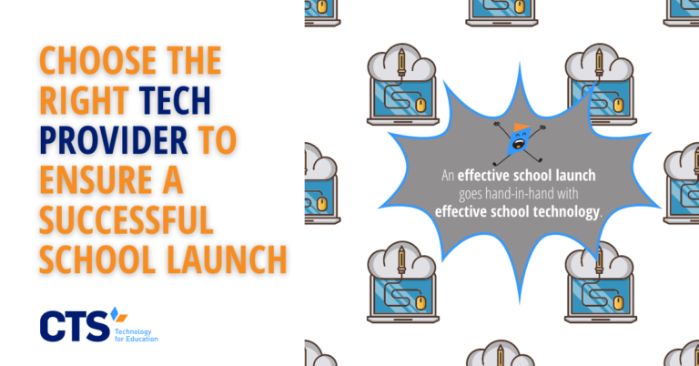 How Working with an Effective School Technology Provider Supports Your School Launch