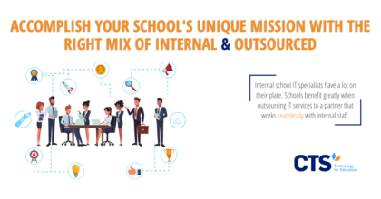 Schools with internal IT specialists can leverage the know-how of outsourced IT teams for specific projects.