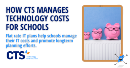 CTS helps schools manage their IT costs so they can focus on their unique missions.