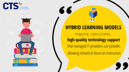Hybrid learning models can benefit from outsourced IT.