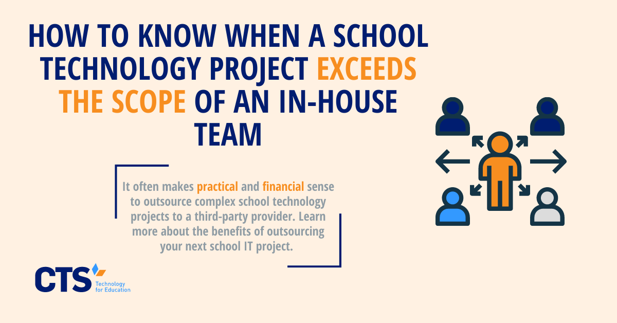 How to Know When a School Technology Project Exceeds the Scope of an In-house Team