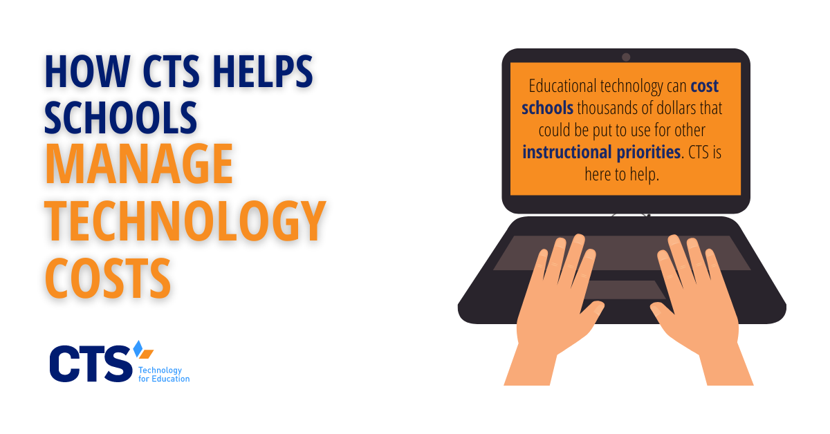 How CTS Helps Schools Manage Technology Costs