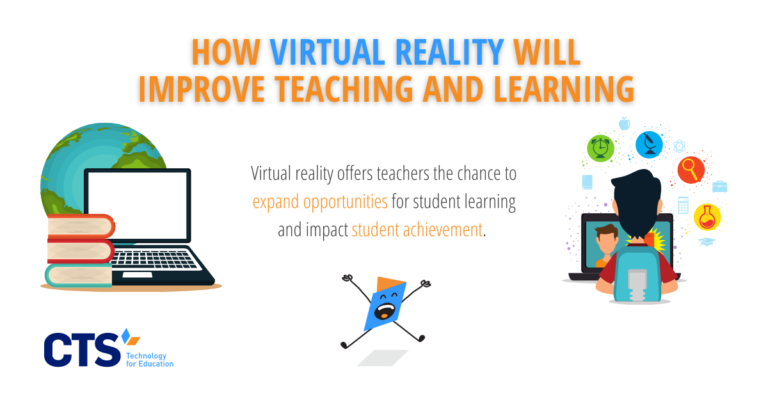 How Virtual Reality Will Improve Teaching and Learning