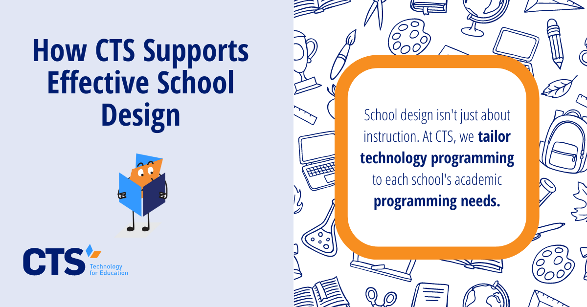 How CTS Supports Effective School Design